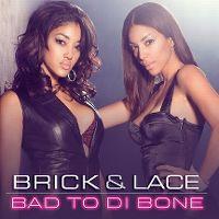 Cover Brick & Lace - Bad To Di Bone