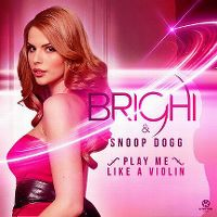 Cover Brighi & Snoop Dogg - Play Me Like A Violin