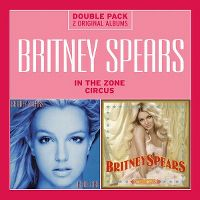 Cover Britney Spears - 2CD: In The Zone / Circus