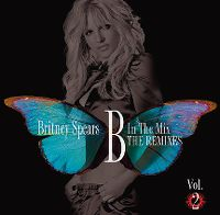 Cover Britney Spears - B In The Mix - The Remixes Vol. 2