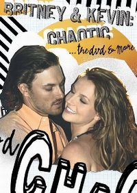 Cover Britney Spears & Kevin Federline - Britney & Kevin: Chaotic, The DVD & More