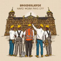 Cover Broederliefde - Hard Work Pays Off 2