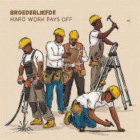 Cover Broederliefde - Hard Work Pays Off