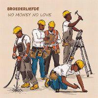 Cover Broederliefde - No Money No Love