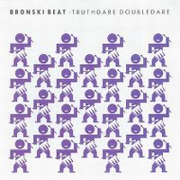 Cover Bronski Beat - Truthdare Doubledare