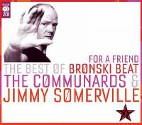 Cover Bronski Beat, The Communards & Jimmy Somerville - For A Friend - The Best Of