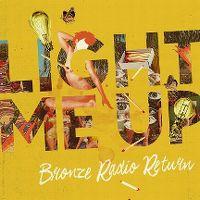 Cover Bronze Radio Return - Light Me Up