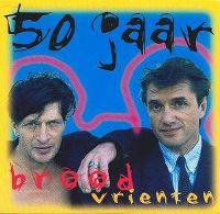 Cover Brood en Vrienten - 50 jaar