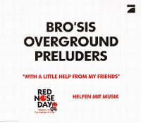 Cover Bro'Sis / Overground / Preluders - With A Little Help From My Friends