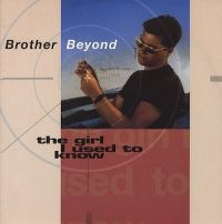 Cover Brother Beyond - The Girl I Used To Know