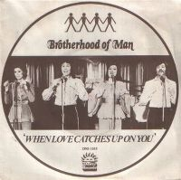 Cover Brotherhood Of Man - When Love Catches Up On You