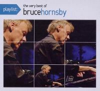 Cover Bruce Hornsby - Playlist: The Very Best Of Bruce Hornsby