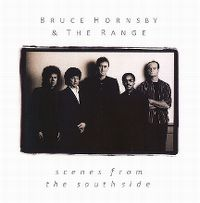 Cover Bruce Hornsby & The Range - Scenes From The Southside