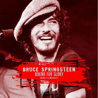Cover Bruce Springsteen - Bound For Glory - The Rare 1973 Broadcasts