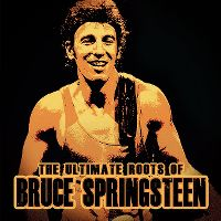 Cover Bruce Springsteen - The Ultimate Roots Of Bruce Springsteen