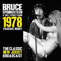 Cover Bruce Springsteen & The E Street Band - 1978 - Passaic Night - The Classic New Jersey Broadcast