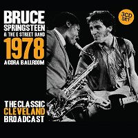 Cover Bruce Springsteen & The E Street Band - Agora Ballroom 1978 - The Classic Cleveland Broadcast
