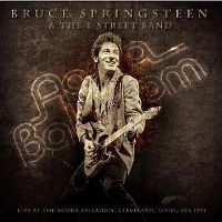 Cover Bruce Springsteen & The E Street Band - Live At The Agora Ballroom, Cleveland, Ohio, USA 1978
