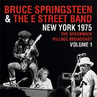 Cover Bruce Springsteen & The E Street Band - New York 1975 - The Greenwich Village Broadcast - Volume 1