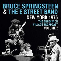 Cover Bruce Springsteen & The E Street Band - New York 1975 - The Greenwich Village Broadcast - Volume 2