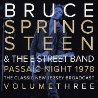 Cover Bruce Springsteen & The E Street Band - Passaic Night 1978 - The Classic New Jersey Broadcast - Volume Three