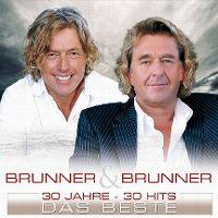 Cover Brunner & Brunner - 30 Jahre - 30 Hits - Das Beste