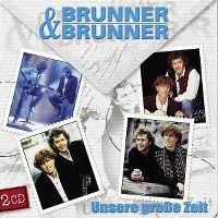 Cover Brunner & Brunner - Unsere grosse Zeit