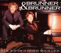 Cover Brunner & Brunner - Weil ich Dich immer noch lieb'