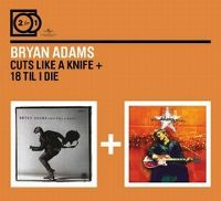 Cover Bryan Adams - 2 For 1: 18 'Til I Die + Cuts Like A Knife