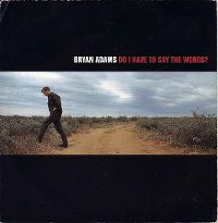 Cover Bryan Adams - Do I Have To Say The Words?