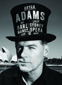 Cover Bryan Adams - The Bare Bones Tour - Live At Sydney Opera House