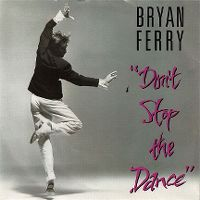 Cover Bryan Ferry - Don't Stop The Dance