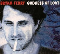 Cover Bryan Ferry - Goddess Of Love
