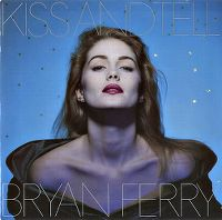 Cover Bryan Ferry - Kiss And Tell