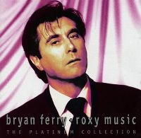 Cover Bryan Ferry + Roxy Music - The Platinum Collection