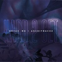 Cover Bryan Mg x Architrackz - Hard 2 Get