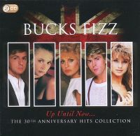 Cover Bucks Fizz - Up Until Now... The 30th Anniversary Hits Collection