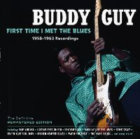 Cover Buddy Guy - First Time I Met The Blues - 1958-1963 Recordings