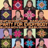 Cover Buranovskiye Babushki - Party For Everybody