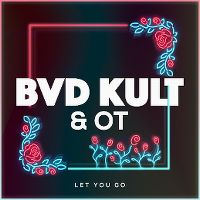 Cover BVD Kult & OT - Let You Go