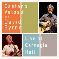 Cover Caetano Veloso and David Byrne - Live At Carnegie Hall