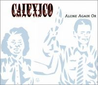 Cover Calexico - Alone Again Or