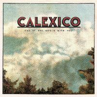 Cover Calexico - End Of The World With You