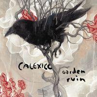 Cover Calexico - Garden Ruin