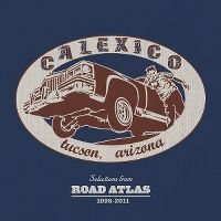 Cover Calexico - Selections From Road Atlas 1998 - 2011