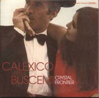 Cover Calexico vs. Buscemi - Crystal Frontier