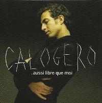 calogero-aussi_libre_que_moi_s.jpg