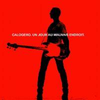 Cover Calogero - Un jour au mauvais endroit