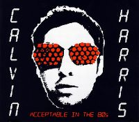 Cover Calvin Harris - Acceptable In The 80s