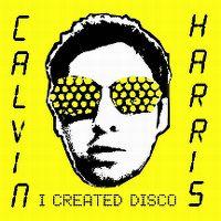 Cover Calvin Harris - I Created Disco